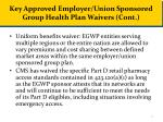 key approved employer union sponsored group health plan waivers cont