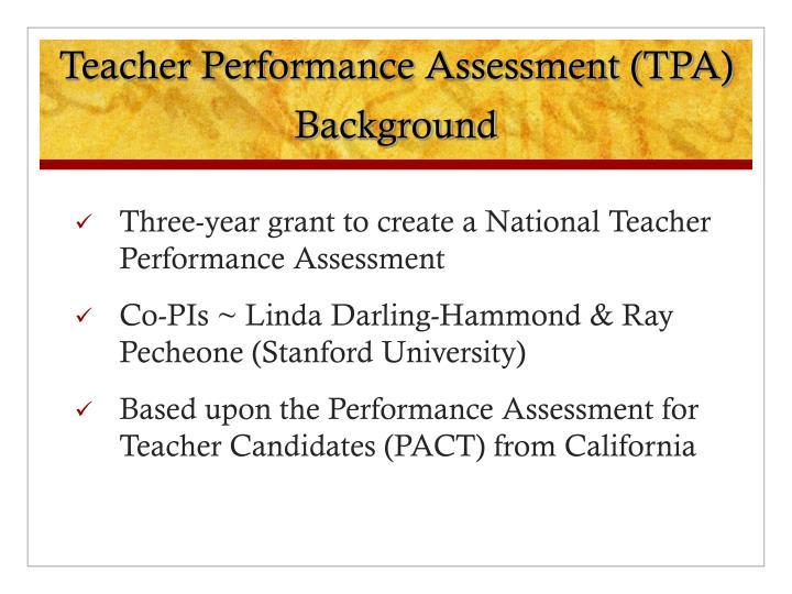 Teacher Performance Assessment (TPA) Background