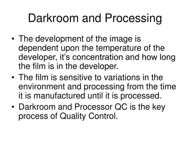 Darkroom and Processing