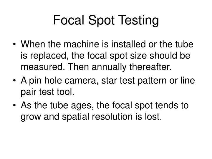 Focal Spot Testing