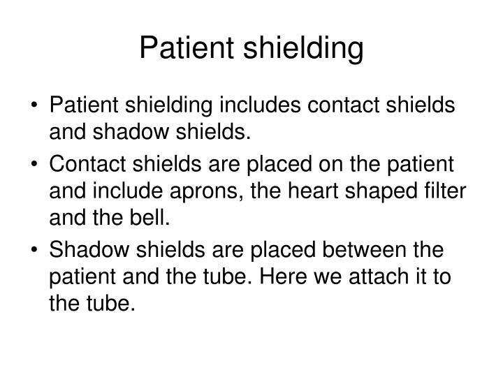 Patient shielding