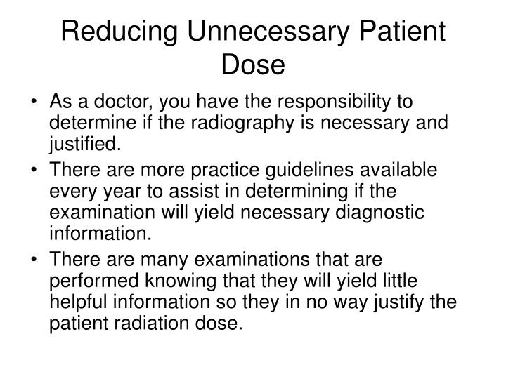 Reducing Unnecessary Patient Dose