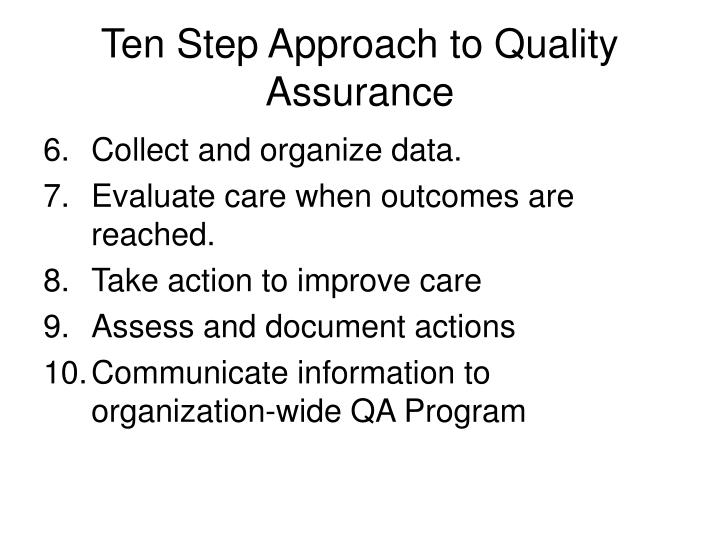 Ten Step Approach to Quality Assurance