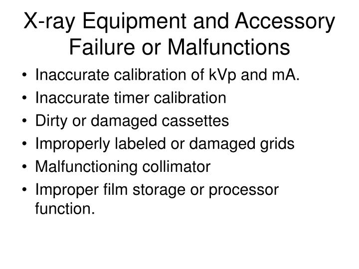X-ray Equipment and Accessory Failure or Malfunctions
