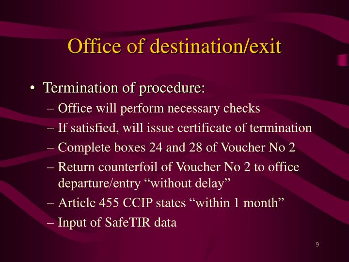 Office of destination/exit