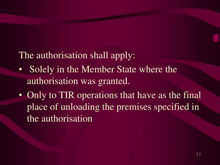 The authorisation shall apply: