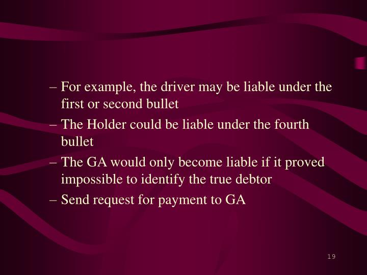 For example, the driver may be liable under the first or second bullet
