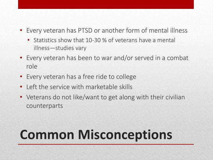 Every veteran has PTSD or another form of mental illness