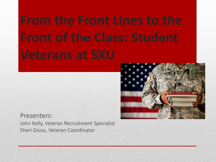 From the front lines to the front of the class student veterans at sxu