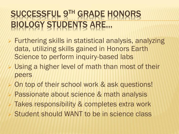 Furthering skills in statistical analysis, analyzing data, utilizing skills gained in Honors Earth Science to perform inquiry-based labs
