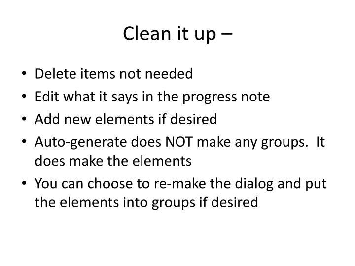 Clean it up –