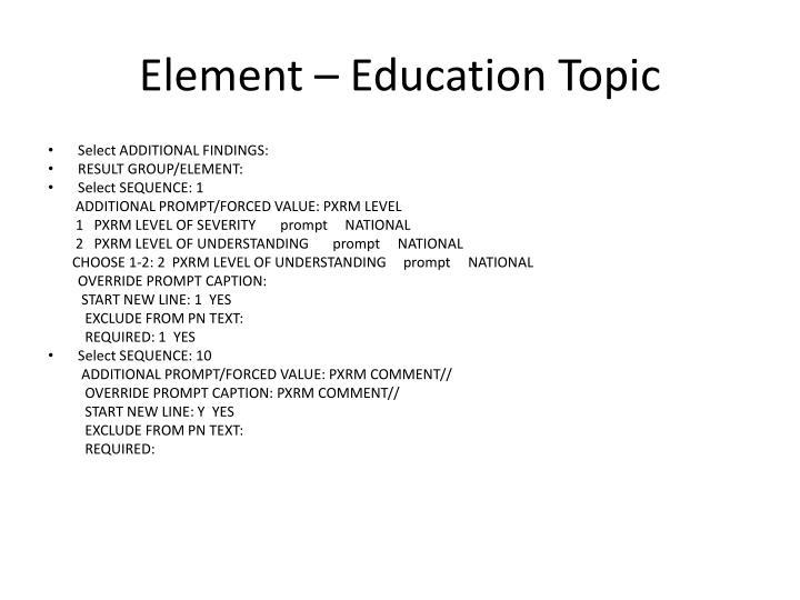 Element – Education Topic