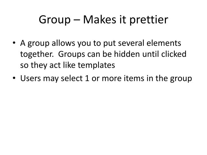 Group – Makes it prettier
