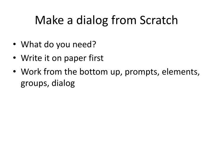 Make a dialog from Scratch