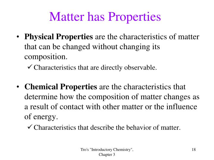 Matter has Properties