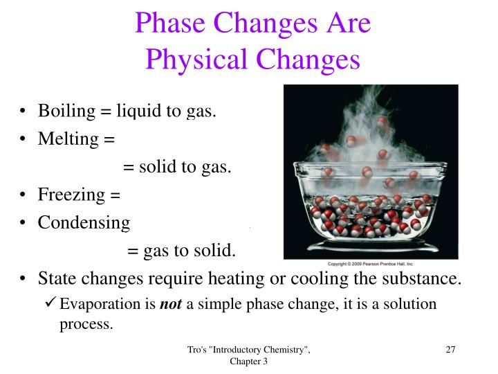 Phase Changes Are