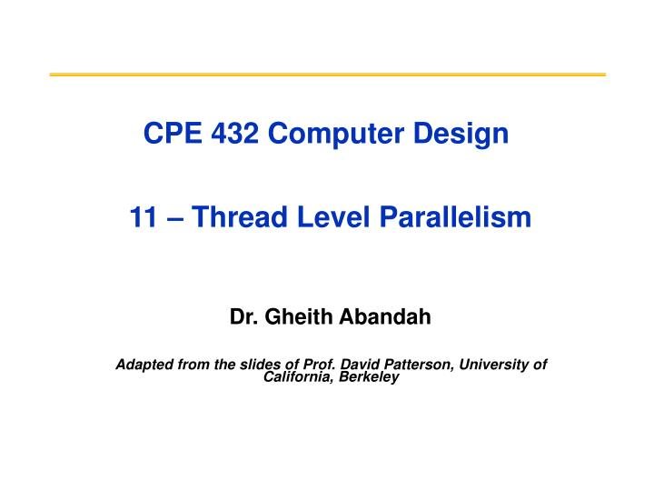 Cpe 432 computer design 11 thread level parallelism