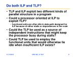 do both ilp and tlp