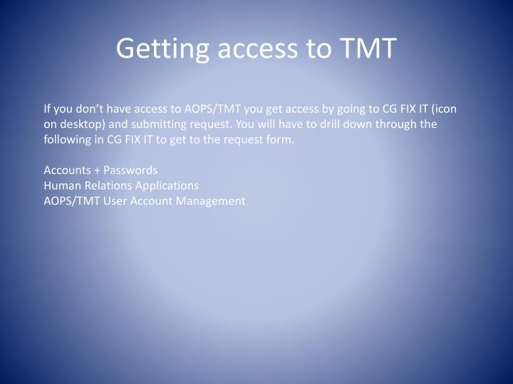 Getting access to tmt