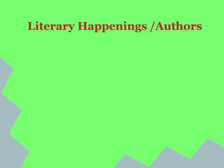 Literary Happenings /Authors