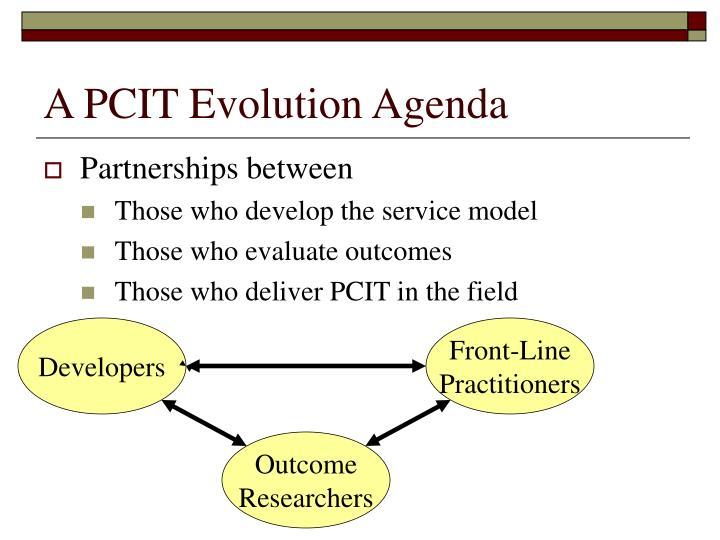 A PCIT Evolution Agenda
