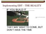 implementing ebt the reality3