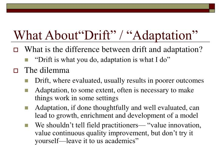 """What About""""Drift"""" / """"Adaptation"""""""