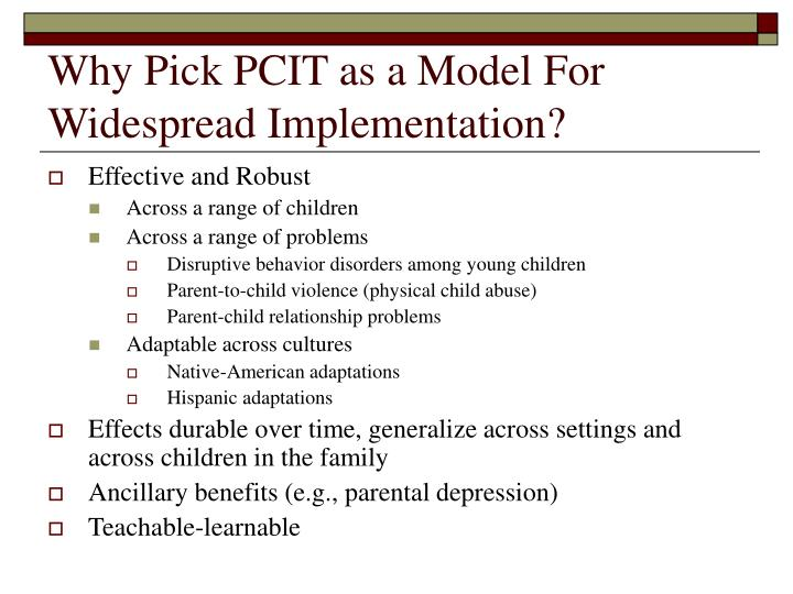 Why Pick PCIT as a Model For Widespread Implementation?