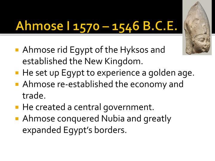 Ahmose I 1570 – 1546 B.C.E.