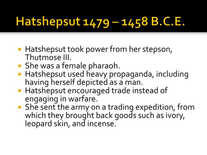 Hatshepsut took power from her stepson, Thutmose III.