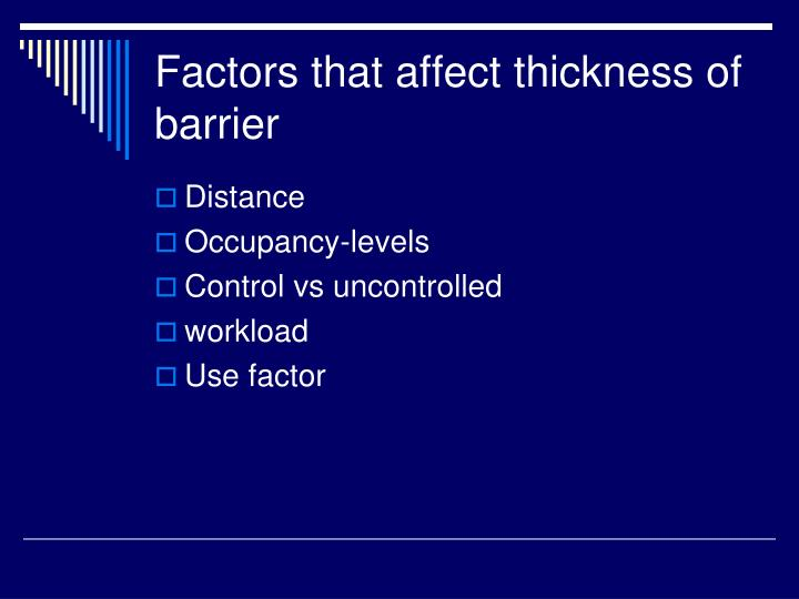 Factors that affect thickness of barrier