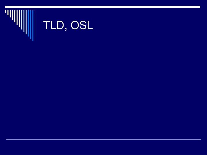 TLD, OSL