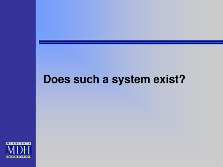 Does such a system exist?
