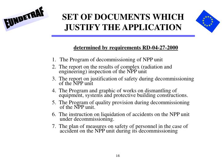 SET OF DOCUMENTS WHICH JUSTIFY THE APPLICATION
