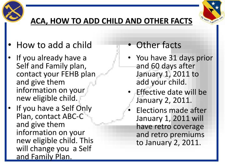 ACA, HOW TO ADD CHILD AND OTHER FACTS