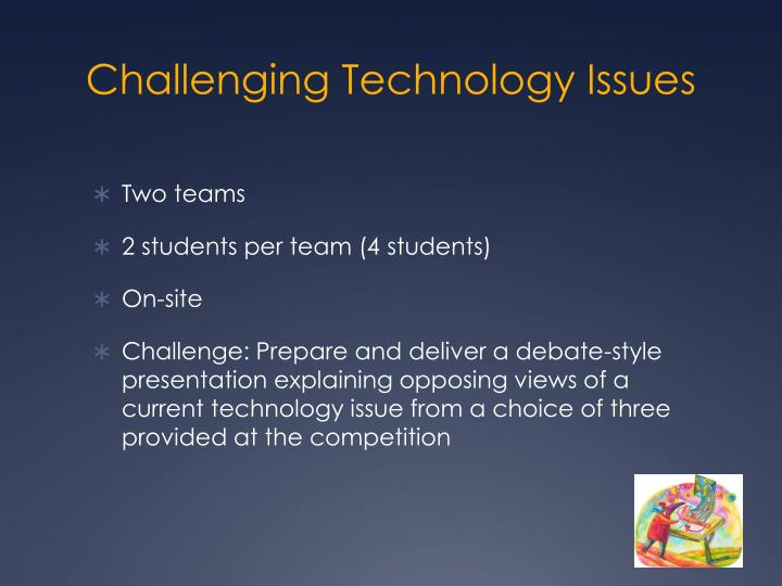 Challenging Technology Issues