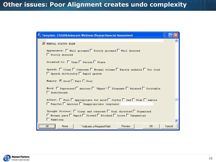 Other issues: Poor Alignment creates undo complexity
