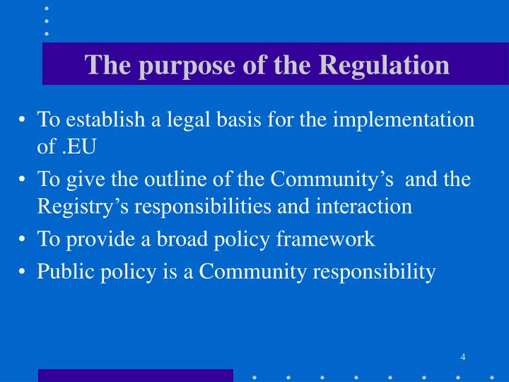The purpose of the Regulation
