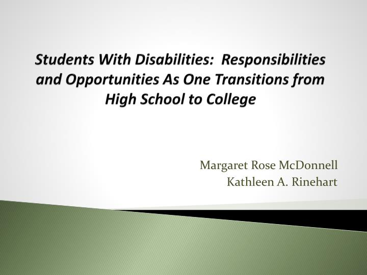 Students With Disabilities:  Responsibilities and Opportunities As One Transitions from High School to College