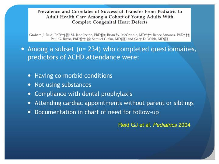 Among a subset (n= 234) who completed questionnaires, predictors of ACHD attendance were: