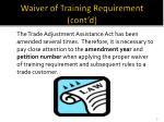 waiver of training requirement cont d