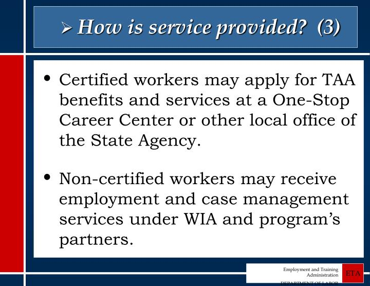 How is service provided?  (3)