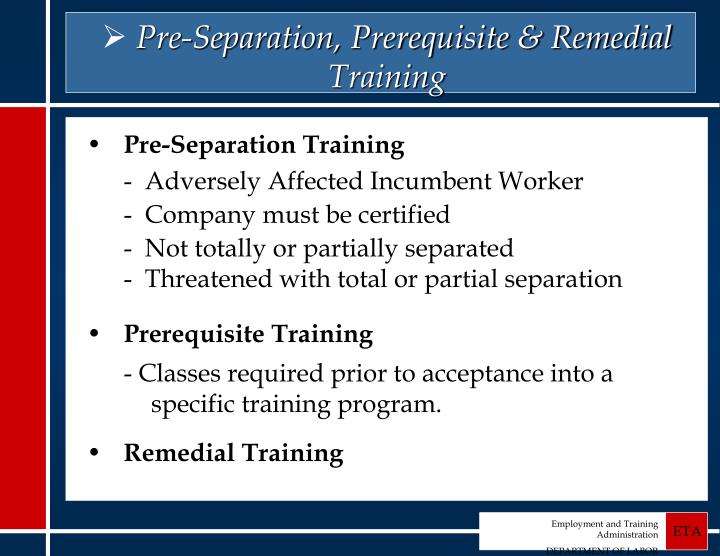 Pre-Separation, Prerequisite & Remedial Training