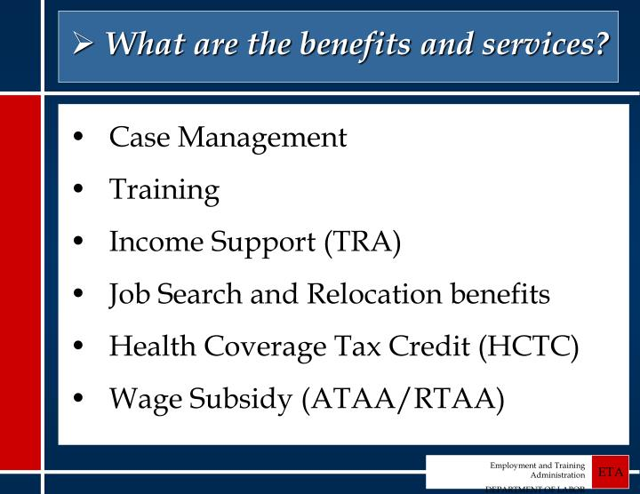 What are the benefits and services?