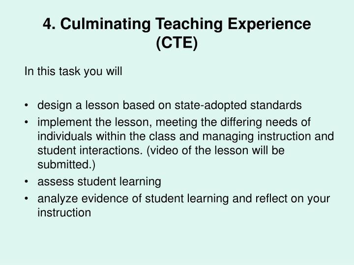 4. Culminating Teaching Experience (CTE)