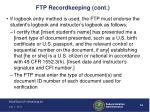 ftp recordkeeping cont