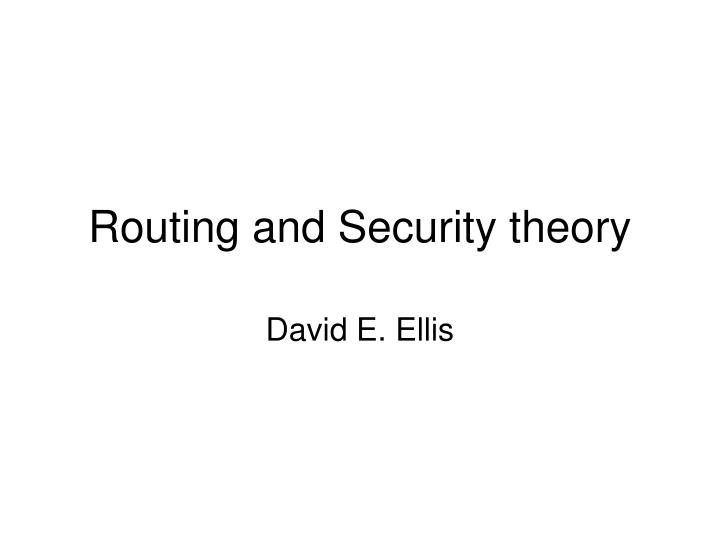 Routing and Security theory