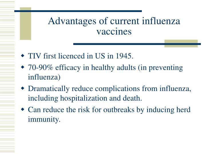 Advantages of current influenza vaccines
