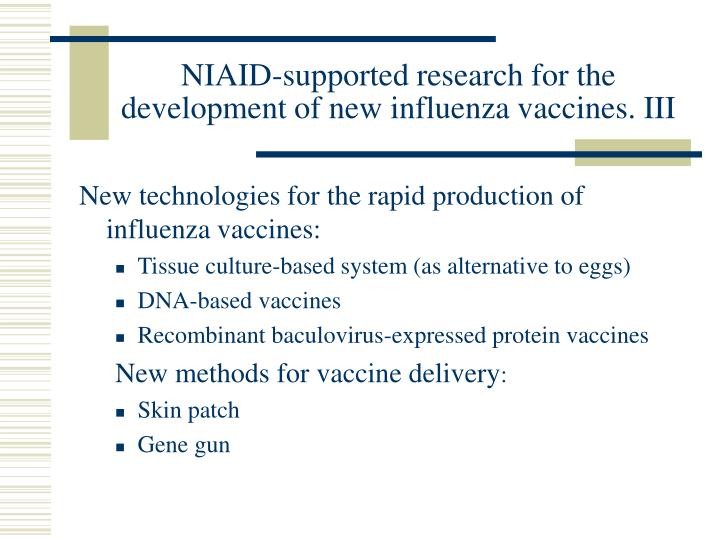 NIAID-supported research for the development of new influenza vaccines. III