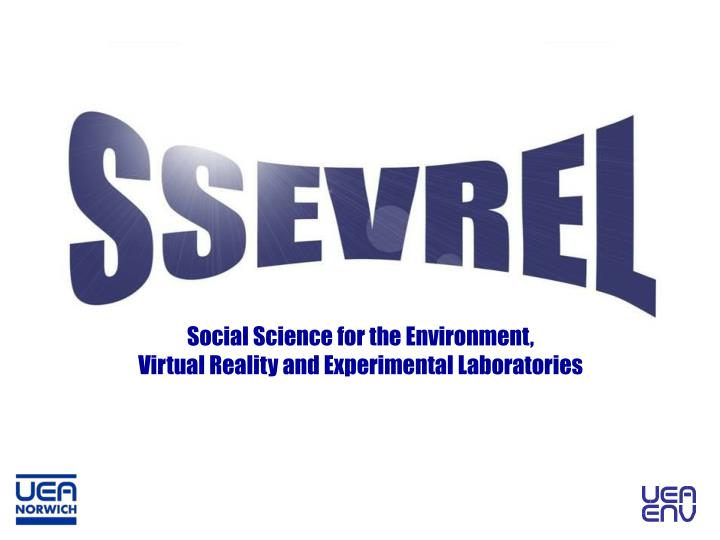 Social Science for the Environment,                             Virtual Reality and Experimental Laboratories